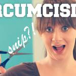 Circumcision: To Snip Or Not To Snip? {Video}